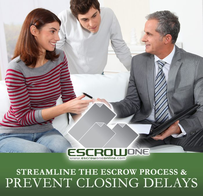 How to Streamline the Escrow Process and Prevent Closing Delays by Following these Simple Tips