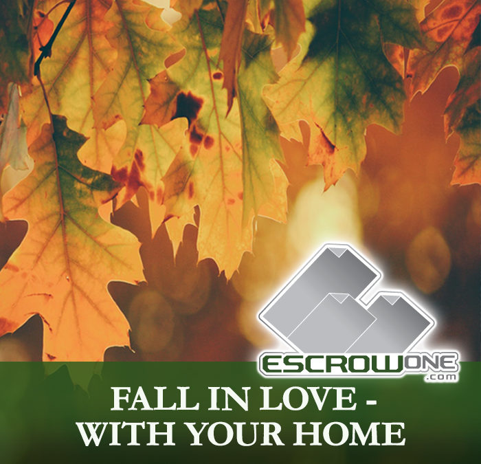 Fall In Love – With Your Home
